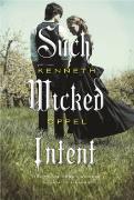 Cover-Bild zu Such Wicked Intent von Oppel, Kenneth