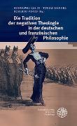 Cover-Bild zu Calin, Rodolphe (Hrsg.): Die Tradition der negativen Theologie in der deutschen und französischen Philosophie