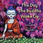 Cover-Bild zu Miller, Andrea: The Day the Buddha Woke Up