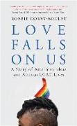 Cover-Bild zu Corey-Boulet, Robbie: Love Falls on Us: A Story of American Ideas and African Lgbt Lives