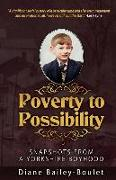 Cover-Bild zu Bailey-Boulet, Diane: Poverty to Possibility: Snapshots from a Yorkshire Boyhood
