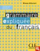Cover-Bild zu Poisson-Quinton, Sylvie: Grammaire Expliquee Du Francais, Niveau Debutant