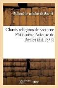 Cover-Bild zu de Boulet, Philomène-Antoine: Chants Religieux Du Vicomte Philomène-Antoine de Boulet