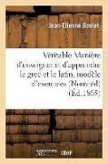 Cover-Bild zu Boulet, Jean-Etienne: de la Véritable Manière d'Enseigner Et d'Apprendre Le Grec Et Le Latin: Avec Un Modèle d'Exercices: Nouvelle Édition