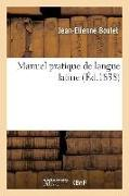 Cover-Bild zu Boulet, Jean-Etienne: Manuel Pratique de Langue Latine