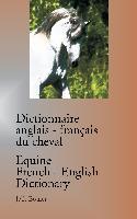 Cover-Bild zu Boulet, Jean-Claude: Dictionnaire anglais-français du cheval / Equine French-English Dictionary
