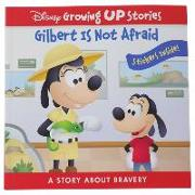 Cover-Bild zu Maruyama, Jerrod: Disney Growing Up Stories: Gilbert Is Not Afraid: A Story about Bravery
