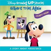 Cover-Bild zu Pi Kids: Disney Growing Up Stories: Gilbert Tries Again: A Story about Persistence