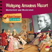 Cover-Bild zu Abenteuer & Wissen: Wolfgang Amadeus Mozart (Audio Download) von Welteroth, Ute