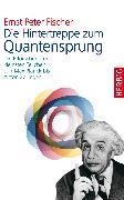 Cover-Bild zu Die Hintertreppe zum Quantensprung (eBook) von Fischer, Ernst P.