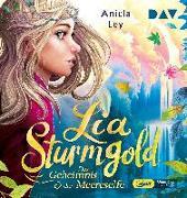 Cover-Bild zu Lia Sturmgold - Teil 2: Das Geheimnis der Meereselfe von Ley, Aniela