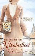 Cover-Bild zu Die Frauen vom Nikolaifleet - Der ferne Glanz von Lansing, Katharina