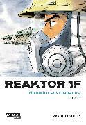 Cover-Bild zu Tatsuta, Kazuto: Reaktor 1F - Ein Bericht aus Fukushima, Band 3