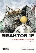 Cover-Bild zu Tatsuta, Kazuto: Reaktor 1F - Ein Bericht aus Fukushima, Band 1