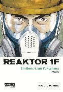 Cover-Bild zu Tatsuta, Kazuto: Reaktor 1F - Ein Bericht aus Fukushima, Band 2