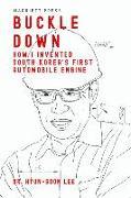 Cover-Bild zu Buckle Down: How I Invented South Korea's First Automobile Engine von Lee, Hyun-Soon