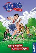 Cover-Bild zu TKKG Junior, 10, Rote Karte für Betrüger (eBook) von Tannenberg, Benjamin