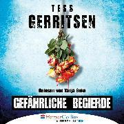 Cover-Bild zu Gefährliche Begierde (Ungekürzt) (Audio Download) von Gerritsen, Tess