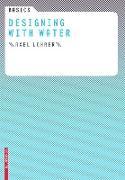 Cover-Bild zu Basics Designing with Water (eBook) von Lohrer, Axel