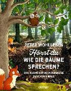 Cover-Bild zu Hörst du, wie die Bäume sprechen? von Wohlleben, Peter