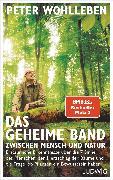 Cover-Bild zu Das geheime Band zwischen Mensch und Natur (eBook) von Wohlleben, Peter