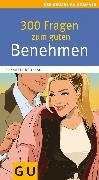 Cover-Bild zu 300 Fragen zum guten Benehmen (eBook) von Bonneau, Elisabeth