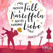 Cover-Bild zu Zwischen Tüll & Kartoffeln wächst manchmal Liebe (Audio Download) von Lassen, Svenja