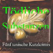 Cover-Bild zu Tödliche Substanzen (Audio Download) von Marley, Robert C.