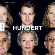Cover-Bild zu Hundert: Die Schönheit jeden Lebensalters von Kierok, Thomas