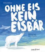 Cover-Bild zu Ohne Eis kein Eisbär von Heldmann, Kristina