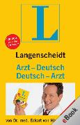 Cover-Bild zu Langenscheidt Arzt-Deutsch/Deutsch-Arzt (eBook) von Hirschhausen, Dr. Eckart von
