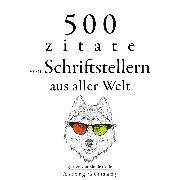 Cover-Bild zu 500 Zitate von Schriftstellern aus der ganzen Welt (Audio Download) von Shakespeare, William
