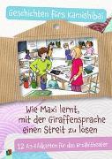Cover-Bild zu Wie Maxi lernt, mit der Giraffensprache einen Streit zu lösen