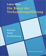 Cover-Bild zu Die Kunst der Verhandlungsführung von Wyss, Lukas
