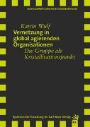Cover-Bild zu Vernetzung in global agierenden Organisationen von Wulf, Katrin