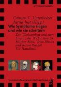 Cover-Bild zu Wie Symptome siegen und wie sie scheitern von Unterholzer, Carmen C.