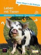 Cover-Bild zu Neue Wege in die Biologie: Leben mit Tieren von Groß, Jorge