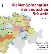 Cover-Bild zu Kleiner Sprachatlas der deutschen Schweiz von Christen, Helen