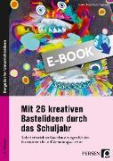Cover-Bild zu Mit 26 kreativen Bastelideen durch das Schuljahr (eBook) von Braatz, Sabine