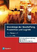 Cover-Bild zu Grundzüge der Beschaffung, Produktion und Logistik - Übungsbuch von Kummer, Sebastian