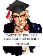 Cover-Bild zu TASC Test English Language Arts Book von Exam Sam