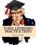 Cover-Bild zu TOEFL Listening Practice Tests von Exam Sam
