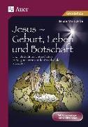 Cover-Bild zu Jesus - Geburt, Leben und Botschaft von Zerbe, Renate Maria