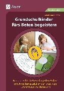 Cover-Bild zu Grundschulkinder fürs Beten begeistern von Zerbe, Renate Maria