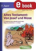 Cover-Bild zu Altes Testament Von Josef und Moses (eBook) von Zerbe, Renate Maria