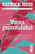 Cover-Bild zu Vocea pumnalului. Primul volum al trilogiei Pe tarâmul haosului (eBook) von Ness, Patrick