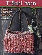Cover-Bild zu T-Shirt Yarn: Projects to Crochet and Knit von Lebrun, Sandra