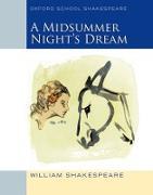 Cover-Bild zu Oxford School Shakespeare: Midsummer Night's Dream von Shakespeare, William
