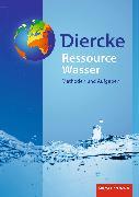 Cover-Bild zu Diercke Weltatlas. Ressource Wasser. Methoden und Aufgaben von Barnikel, Friedrich (Hrsg.)