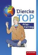 Cover-Bild zu Diercke Weltatlas. TOP Atlastraining. Arbeitsheft von Kirch, Peter